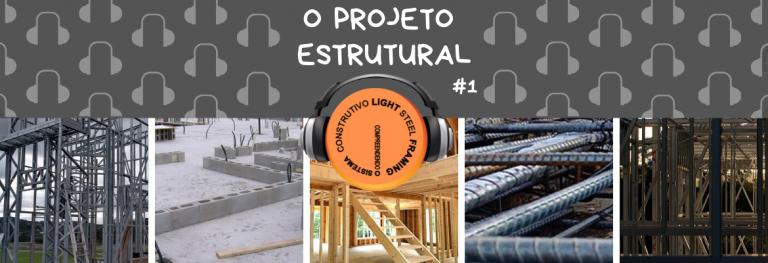 Episódio #1: Projeto Estrutural