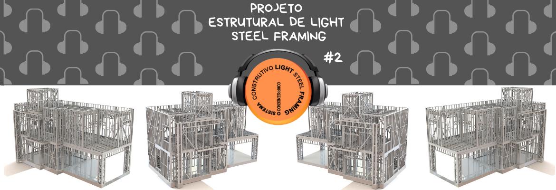 Cabeçalho Podcast Projeto Estrutural em Light Steel Framing