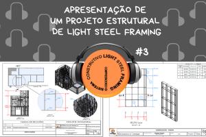Episódio #3: Arquivos de um Projeto de Light Steel Framing