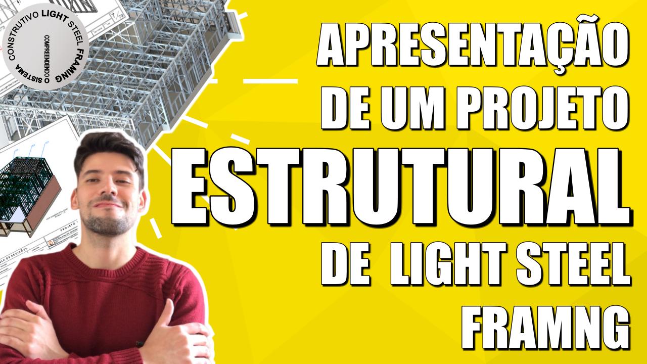 Apresentação de um projeto estrutural de LSF
