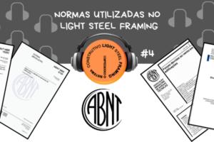 Episódio #4: Normas utilizadas no Steel Framing