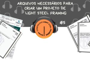 Episódio #5: Arquivos necessários para criar um Projeto Estrutural de Light Steel Framing