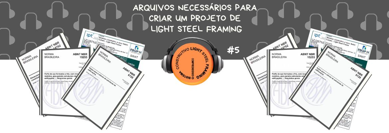 Arquivos necessários para criar um projeto Estrutural de Light Steel Framing